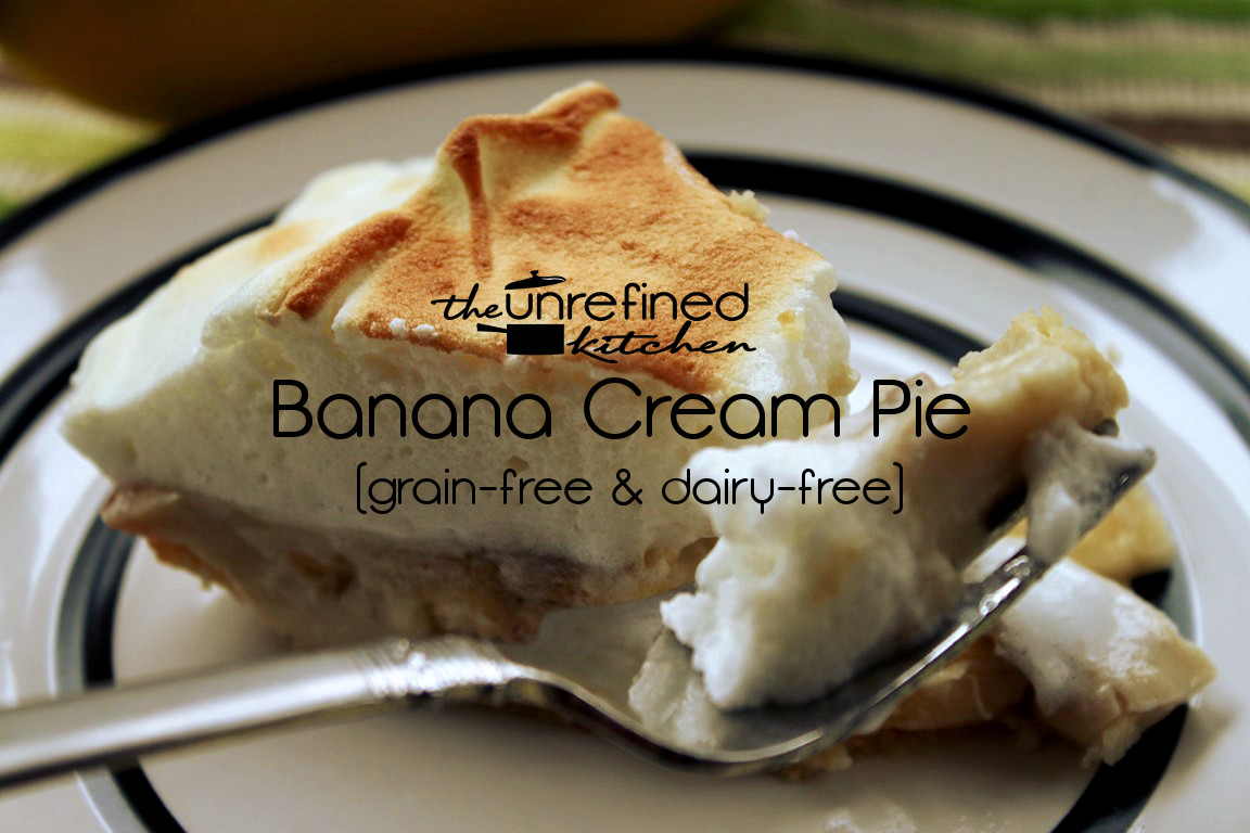 Banana Cream Pie (grain-free & dairy-free)